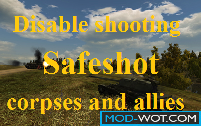 SafeShot - disable random shooting corpses and allies Mod For WOT 1.2.0