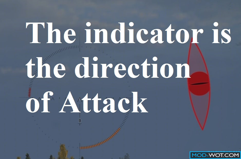The indicator is the direction of attack the enemy in the eye Mod For World Of Tanks