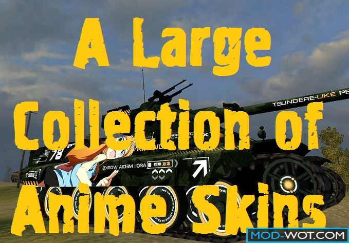 A large collection of anime skins For World of tanks 0.9.16